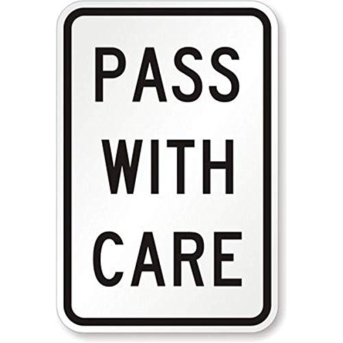 Jesiceny New Road Sign Pass with Care, Engineer Grade Aluminum Metal Tin Sign Street Sign 8x12 INCH