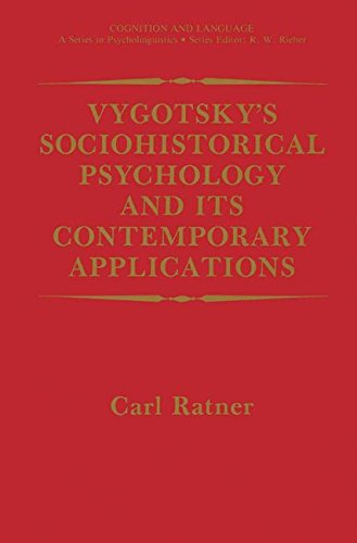 Vygotsky's Sociohistorical Psychology and its Contemporary Applications (Cognition and Language: A Series in Psycholingu