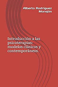Introducción a las psicoterapias: modelos clásicos y contemporáneos. (Spanish Edition)