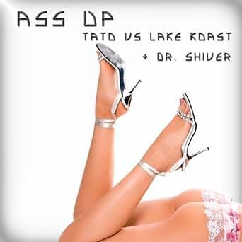 Amazon.com: Ass Up: Dr. Shiver + Tato vs Lake Koast: MP3 Downloads
