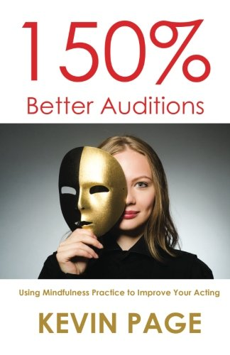 150% Better Auditions: Using Mindfulness Practice to Improve Your Acting (Best Way To Improve Concentration)