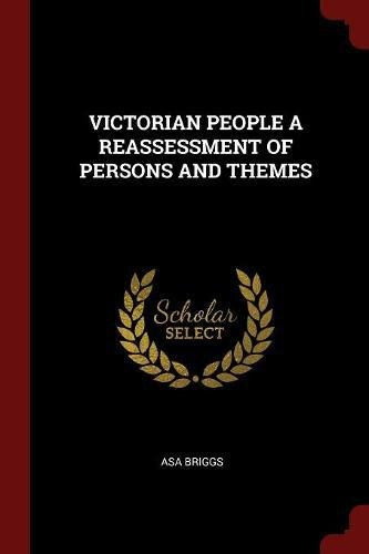 Read Online VICTORIAN PEOPLE A REASSESSMENT OF PERSONS AND THEMES PDF