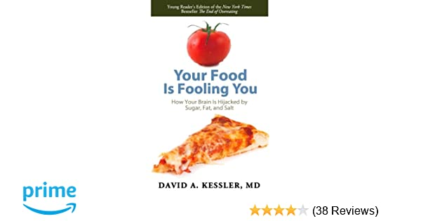 Amazon com: Your Food Is Fooling You: How Your Brain Is Hijacked by