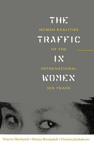 The Traffic in Women: Human Realities of the International Sex Trade (Paperback)