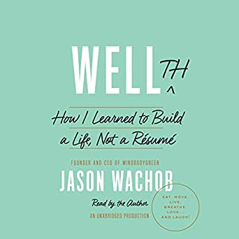 Amazon Wellth How I Learned To Build A Life Not Resume