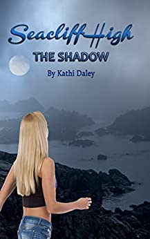The Shadow (Seacliff High Book 6) by [Daley, Kathi]