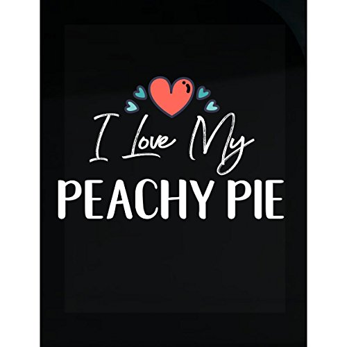I Love My Peachy Pie Mothers Day Gift Kid Child Nickname - (Peachy Pie)