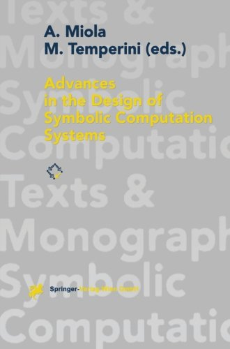 Advances in the Design of Symbolic Computation Systems (Texts & Monographs in Symbolic Computation) by Brand: Springer