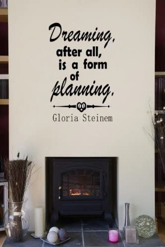 Wall Stickers after all is a form of planning Dreaming Gloria Steinem Quote