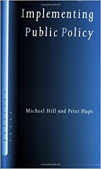 By Michael Hill - Implementing Public Policy : Governance in Theory and in Practice: 1st (first) Edition