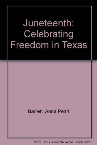 Juneteenth: Celebrating Freedom in Texas by Anna Pearl Barrett (1999-05-03)