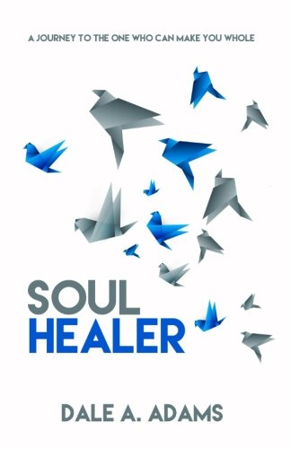 Read Online Soul Healer: A Journey To The One Who Can Make You Whole PDF