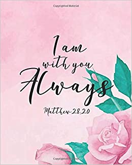 matthew i am you always floral bible quotes for
