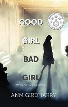 Good Girl Bad Girl: A Crime Suspense Thriller (Kal Medi Book 1) by [Girdharry, Ann]