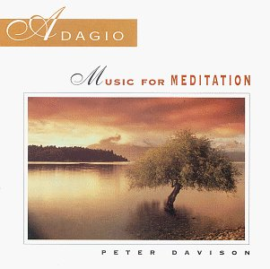Adagio: Music for Meditation - Peter Davison