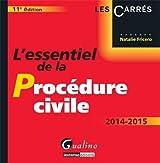 L'essentiel de la procédure civile 2014-2015