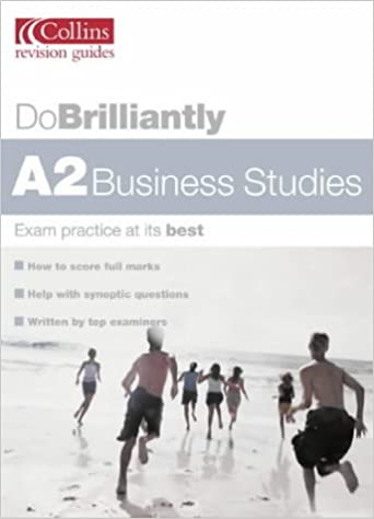 Do Brilliantly At - A2 Business Studies