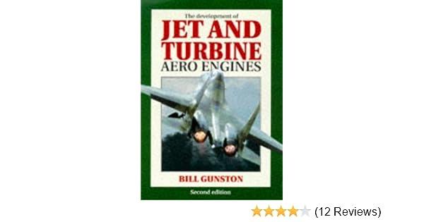 The Development of Jet and Turbine Aero Engines: Bill Gunston: 9781852605865: Amazon.com: Books