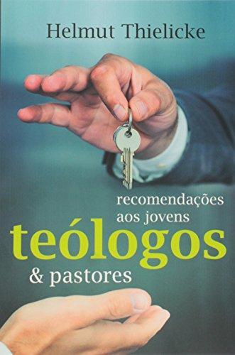 Recomendacoes Aos Jovens Teologos E Pastores
