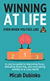 Winning at Life: even when you feel like (poop emoji): A concise guide to improving focus, defeating brain fog, and overcoming anxiety in a crazy world