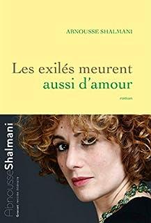 Les exilés meurent aussi d'amour, Shalmani, Abnousse