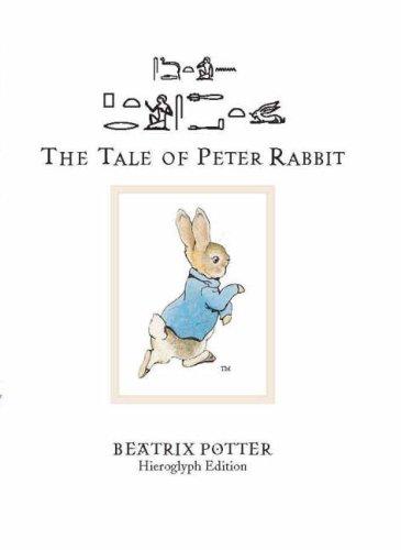 Tale of Peter Rabbit : The Hieroglyph Edition