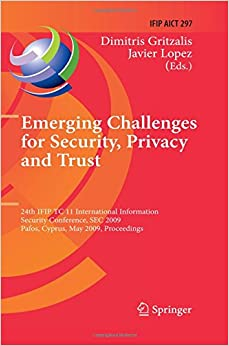Book Emerging Challenges for Security, Privacy and Trust: 24th IFIP TC 11 International Information Security Conference, SEC 2009, Pafos, Cyprus, May ... in Information and Communication Technology)