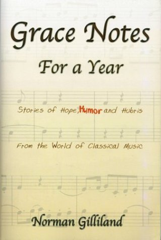 Grace Notes For A Year: Stories Of Hope, Humor And Hubris From