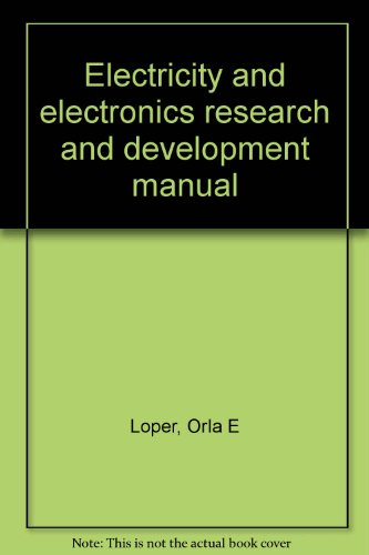 Electricity and electronics research and development manual