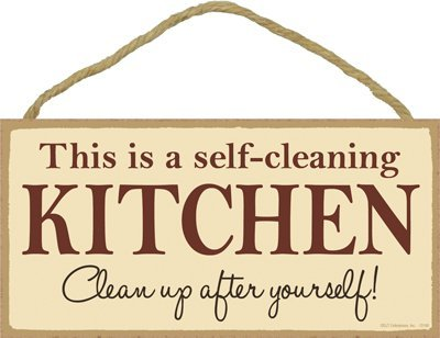 This Is A Self Cleaning Kitchen Clean Up After Yourself 5quot X 10quot