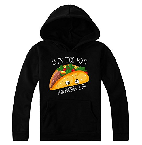 Let's Taco 'Bout How Awesome I Am Design Women's Hoodie Pullover