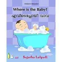 Children's Malayalam: Where is the Baby: (Malayalam Edition) Kids book in Malayalam, English Malayalam Picture book for children (Bilingual Edition), Malayalam childrens book, Malayalam for beginners, Malayalam children books