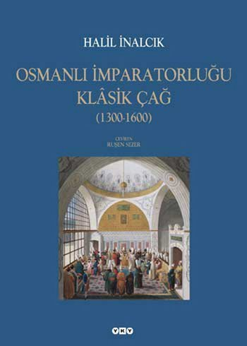 Osmanl mparatorluu Klasik a (1300-1600) by Halil Inalcik (2010) Paperback
