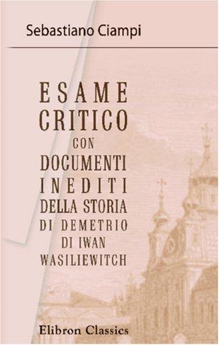 Download Esame critico con documenti inediti della storia di Demetrio di Iwan Wasiliewitch (Italian Edition) pdf epub