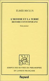L'homme et la terre, tome 1 : Histoire contemporaine par Reclus