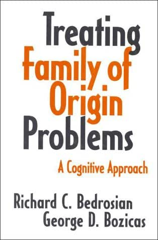 Treating Family of Origin Problems: A Cognitive Approach