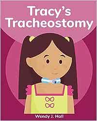 Tracy's Tracheostomy (Mediwonderland)