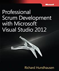 Professional Scrum Development with Microsoft Visual Studio 2012 (Developer Reference) by Richard Hundhausen (2012-10-25)