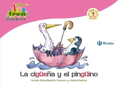 La Cigüeña Y El Pingüino: Un Cuento Con La G