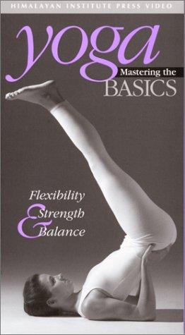 Yoga: Mastering the Basics - Flexibility, Strength & Balance [VHS]