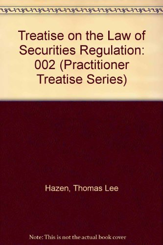 Treatise on the Law of Securities Regulation (Practitioner Treatise Series)