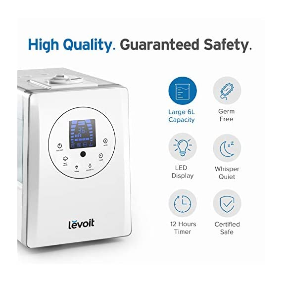 LEVOIT Humidifiers for Large Room Bedroom (6L), Warm and Cool Mist Ultrasonic Air Humidifier for Home Whole House Babies Room, Customized Humidity, Remote, Germ Free and Whisper-Quiet 4 <p>Warm and Cool Mist Ultrasonic Humidifier Disperse warm and cool mist throughout your living spaces to create a soothing atmosphere at home with the LEVOIT Hybrid Ultrasonic Humidifier. Got a cold or the flu? The warm, soothing mist helps eliminate most germs/bacteria, viruses, mold spores, and mineral dust around your living spaces. If you have trouble sleeping at night, the cool mist will alleviate congestion or a cough by keeping your throat and nasal passages hydrated. Moisturize your skin and reduce static electricity in your home with the cool mist function. Technical Specifications: Voltage: AC 120V / 60Hz Rated Power: 280WWater Tank Capacity: 6L (1. 5 gals)Max Cool Moisture Capacity: 300ml/h Max Warm Moisture Capacity: 500ml/hope ration Time: 20-36 hours​What's in the Box: 1 x Hybrid Ultrasonic Humidifier3 x Aroma Pads (1 pre-installed) 3 x Absorption Pads (1 pre-installed) 1 x Remote Control 1 x Cleaning Brush 1 x User Manual Note: Use distilled water or filtered water instead of tap water, use tap water might leave white dust and grow bacteria/mold. DO NOT put the humidifier on the wooden floor or wooden furniture directly unless a towel is placed on the wooden surface. Use caution when setting the warm mist function, the mist being diffused is hot. Clean once a week to prevent buildups and extend product lifetime. The minimum amount of water needed for the humidifier to function is 2cups(480ml). It is recommended to place the humidifier on elevated-level surfaces such as desktops, tables, or nightstands. Perfect for Large Rooms: With a mist output of up to 500 mL/hr, the LV600HH can easily handle spaces as large as 753 ft2 / 70 m2. The large 1.5 gal / 6 L capacity allows for 36 hours of continuous use with the low mist level. Escape the Weather: Warm and cold mist settings offer you distinct benefits year round. Perfect in the winter, the warm mist humidifies the room 25% more quickly and kills germs in the water while creating a cozy atmosphere. The cold mist keeps your skin and sinuses hydrated during the summer. Set It & Forget It: The built-in sensor gauges humidity levels and instantly takes care of adjustments for you. If the tank runs out of water, the LV600HH will automatically shut off to protect you and the device. Sleep Soundly: Near-silent noise levels and a display-off feature help you sleep through the night while the humidifier works. Convenient Controls: Adjust settings in the middle of the night without leaving the comfort of your bed. On a schedule? Set a 1-12 hour timer so you won't have to worry about accidentally leaving the humidifier on. Easy to Clean: With the tank's wide opening, you'll never have trouble cleaning the inside of the humidifier. Note: DO NOT let water enter the air vent while cleaning the humidifier. Save Money: The LV600HH's filterless design means you never have to spend extra money on replacement parts. Aroma Diffuser: Add your favorite essential oil to the aroma box to give the room a clean, pure, and fresh-smelling aroma. Note: DO NOT add essential oil into the water tank or base, as this will damage the humidifier and cause leaks. Extended: Every humidifier comes with a 1-year assurance, with the option to extend it by another year when you register it online. Got questions? Our California-based Customer Support Team is always happy to help.</p>