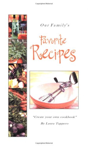 Our Family's Favorite Recipes: A Create-Your-Own Cookbook