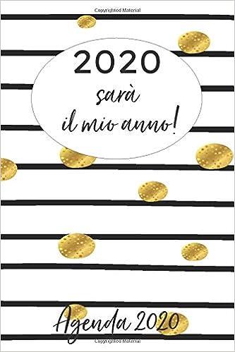2020 sarà il mio anno!: Agenda 2020 (Italian Edition): Madriz ...