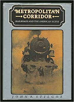Book Metropolitan Corridor: Railroads and the American Scene