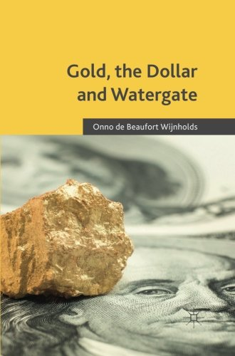 Gold, the Dollar and Watergate: How a Political and Economic Meltdown Was Narrowly Avoided