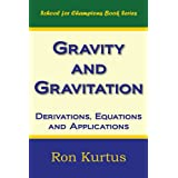 Gravity and Gravitation: Derivations, Equations and Applications