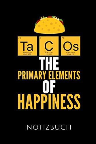TACOS THE PRIMARY ELEMENTS OF HAPPINESS NOTIZBUCH: Schöne Geschenkidee für Chemiker und Chemielehrer | Notizbuch Journal Tagebuch Skizzenbuch ... DIN A5 | Soft cover matt | (German Edition) (Chemie-brille)