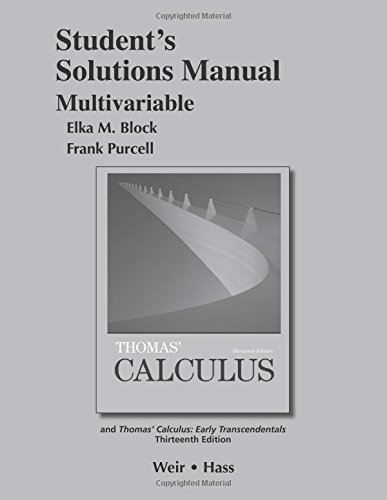 Student Solutions Manual, Multivariable for Thomas' Calculus
