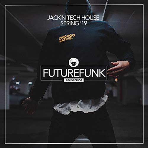 Jackin Tech House Spring '19